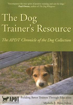 The Dog Trainer's Resource By Blake, Mychelle E. (EDT)